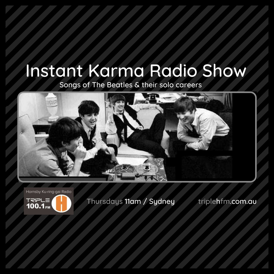 Instant Karma - The songs of The Beatles & their solo careers with Andrew on Triple H FM