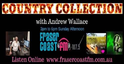 Andrew's Country Collection with Andrew Wallace with Andrew Wallace on Fraser Coast Community Radio