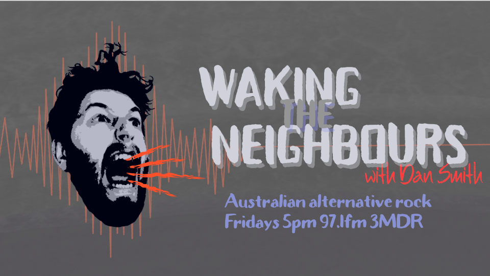 Waking The Neighbours with Dan Smith on Mountain District Radio