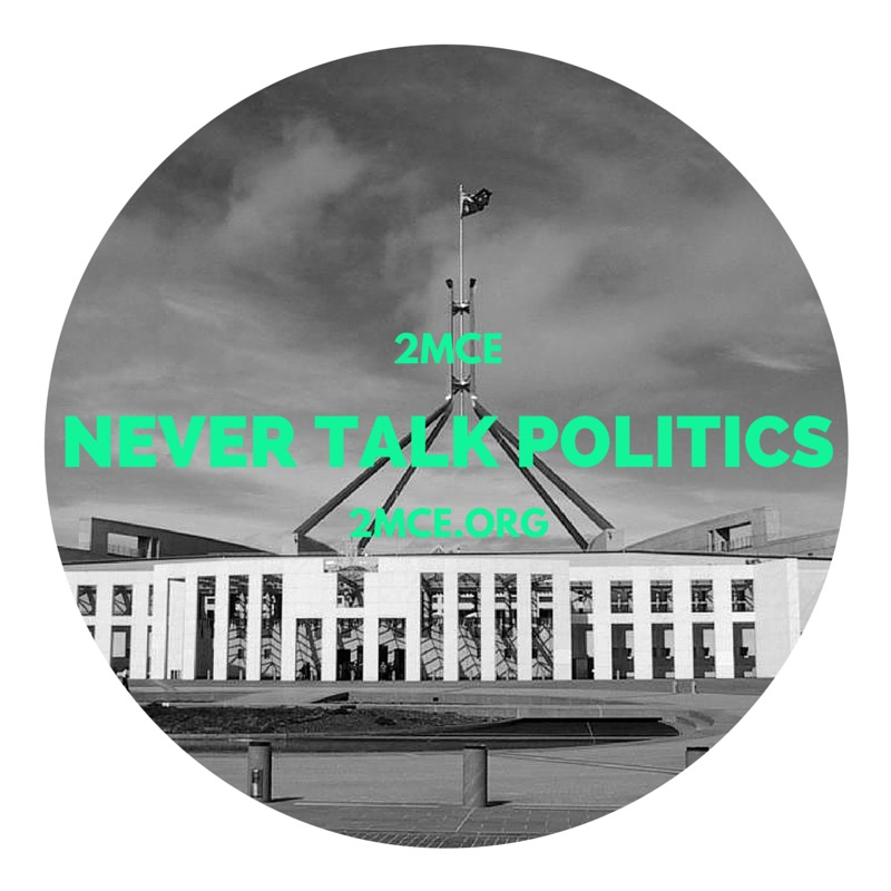 Never Talk Politics (s) with 2MCE on Edge Radio 99.3FM