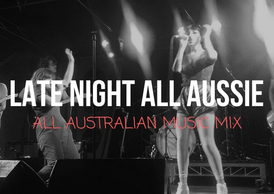 Late Night All Aussie with  on Edge Radio 99.3FM