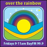 Over The Rainbow with Mitch Foy on Bay FM - 99.9FM