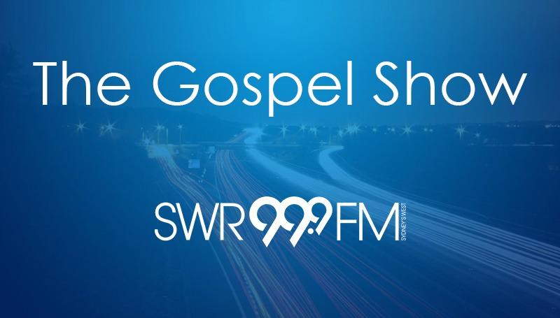 The Gospel Show with Leo Nicotra, Steve & Liz  on SWR Triple 9 FM