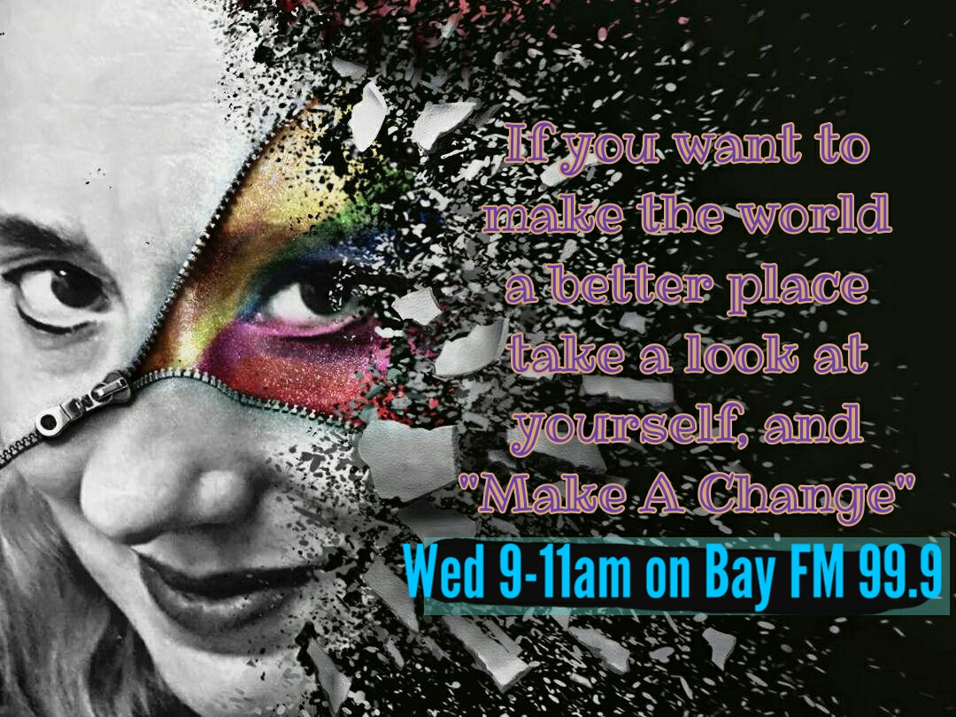Make A Change with Dione Green on Bay FM - 99.9FM