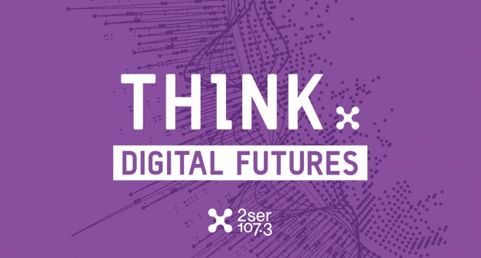 Think: Stories and Ideas (s) with 2SER on Edge Radio 99.3FM