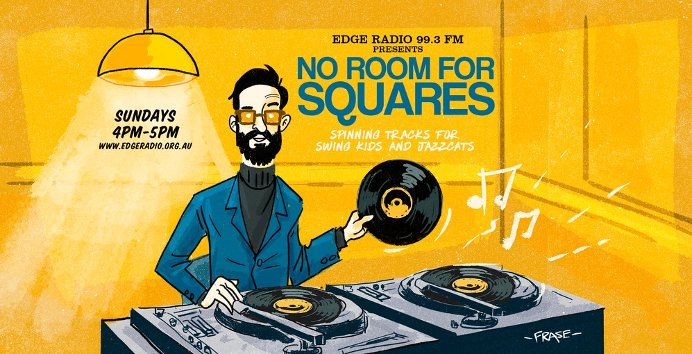 No Room For Squares with Scott on Edge Radio 99.3FM