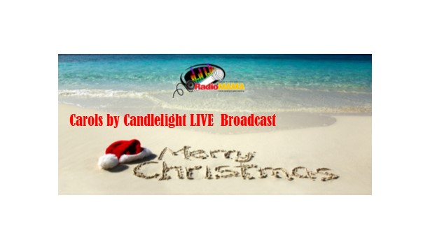 Carols by Candlelight LIVE Broadcast with MAMA Elves on Radio MAMA