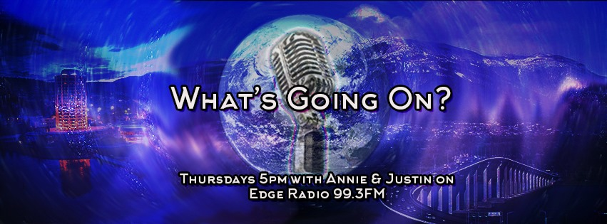 What's Going On? with Annie and Justin on Edge Radio 99.3FM