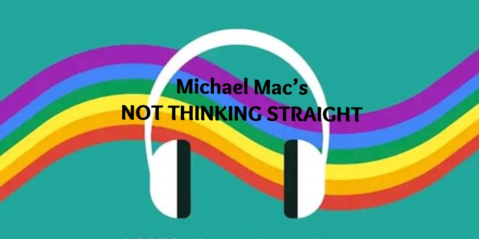 Not Thinking Straight with Michael Mac on Bay FM - 99.9FM