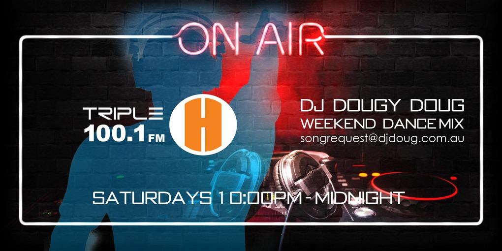 Weekend Dance Mix with DJ Dougy Doug on Triple H FM