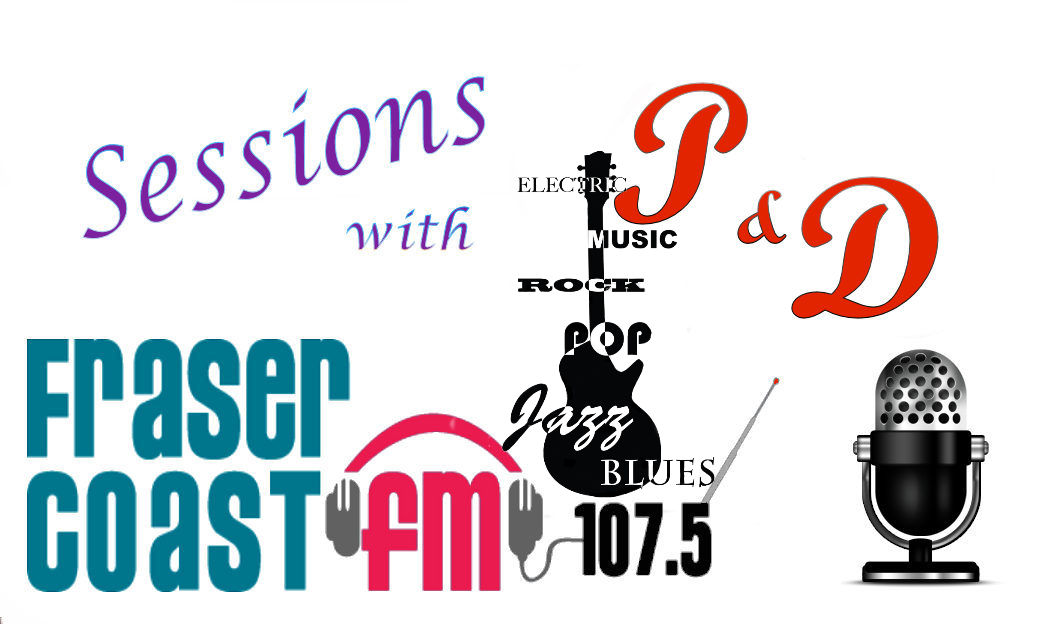 Sessions With P & D with Bob Hutchison and Paul Bennett on Fraser Coast Community Radio