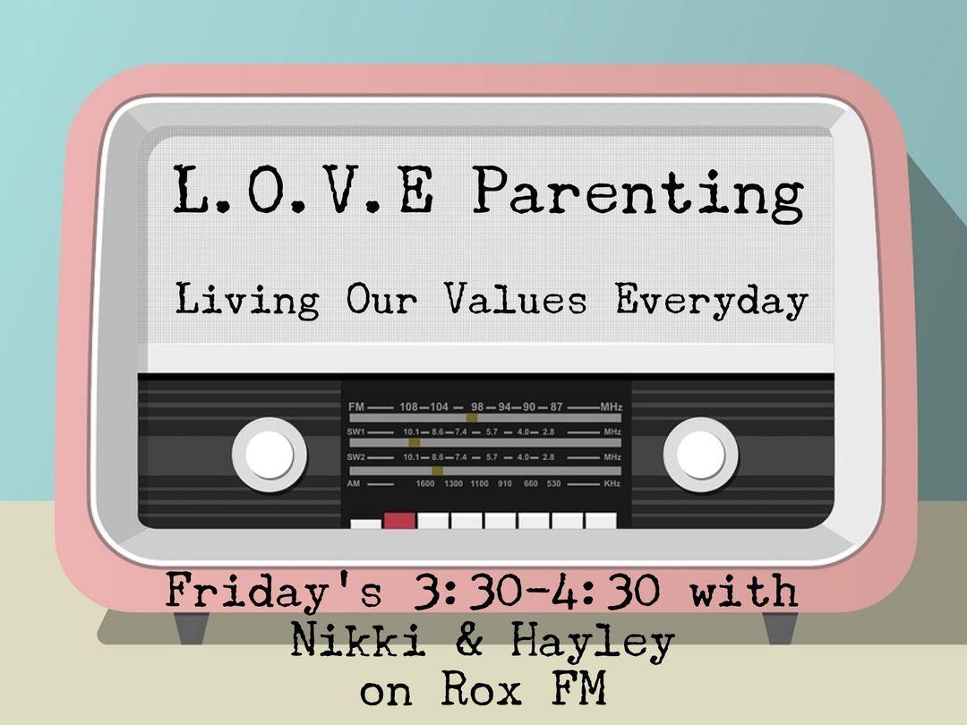 L.O.V.E. Parenting with Nikki & Hayley on RoxFM