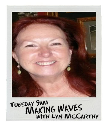 Making Waves with Lyn on Bay FM - 99.9FM