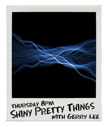 Shiny Pretty Things with Gerry Lee on Bay FM - 99.9FM
